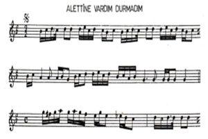 Alettine Vardım Emme Duramadım Türküsünün Notaları1