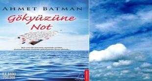 Ahmet Batman Gökyüzüne Not Kitap Özeti