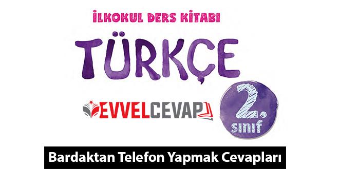 Bardaktan Telefon Yapma Metni Etkinlik Cevapları (2. Sınıf Türkçe)