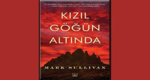 Kızıl Göğün Altında Kitap Özeti Mark Sullivan