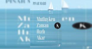 Mutluyken Zaman Hızlı Akar Kitap Özeti Pınar Maro