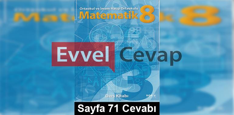 8. Sınıf Matematik Kök-e Yayıncılık Ders Kitabı Cevapları Sayfa 71