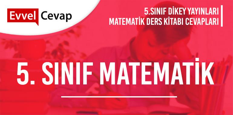 5. Sınıf Matematik Ders Kitabı Cevapları Dikey Yayınları 2019-2020